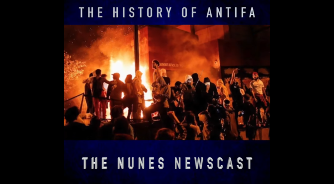 "Watch ""Nunes Newscast: ANTIFA-The Left's Street Troops"" on YouTube"